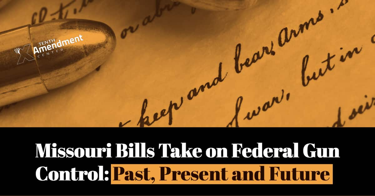 Missouri Bills Take on Federal Gun Control: Past, Present and Future | | Tenth Amendment Center Blog