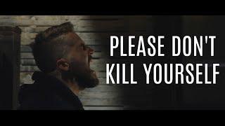 Please Don't Kill Yourself || Spoken Word