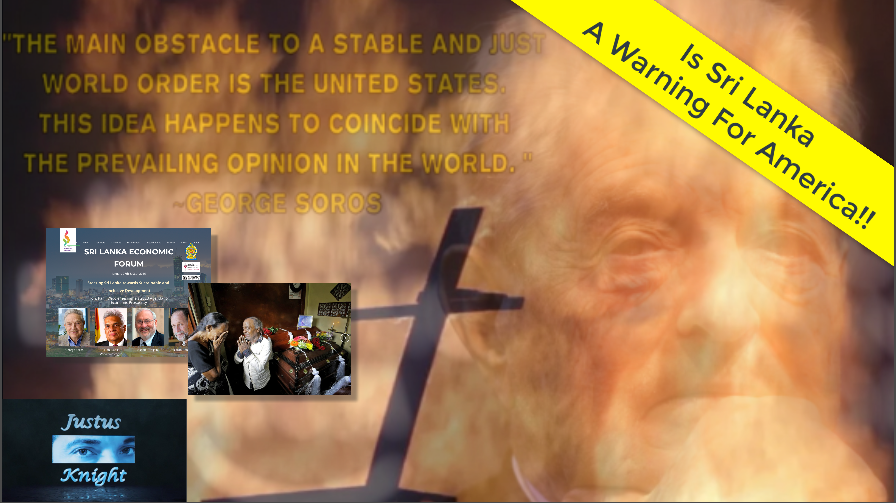 Sri Lanka Dark TRUTH That NO ONE Dare Talk About:  Why MSM Is IGNORING George Soros And His Agenda Of Evil?! – Justus Knight News