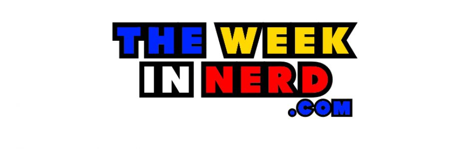 The Week In Nerd Cover Image