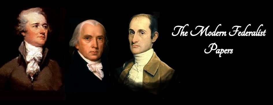 THE MODERN FEDERALIST PAPERS - The Modern Federalist Papers