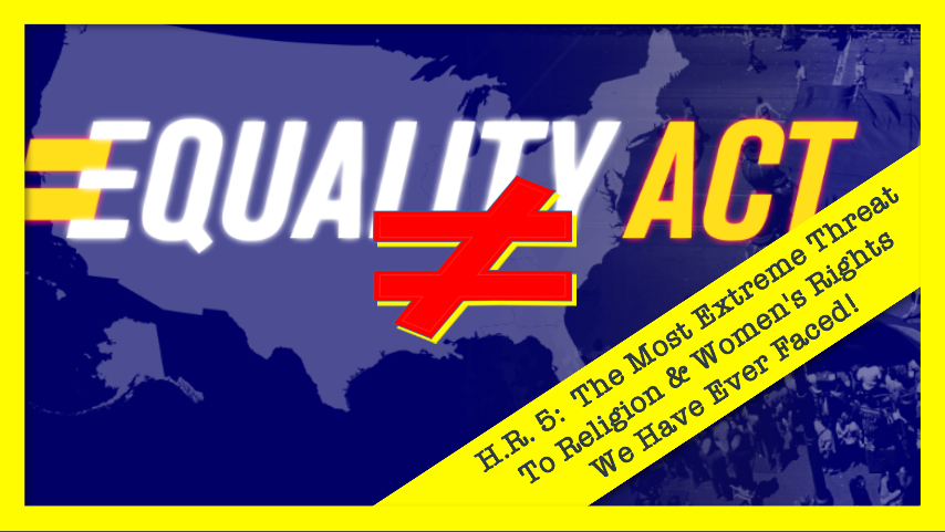 """The Most Extreme Threat To Religion And Women Ever Proposed: H.R. 5 """"Equality Act"""" – Justus Knight News"""