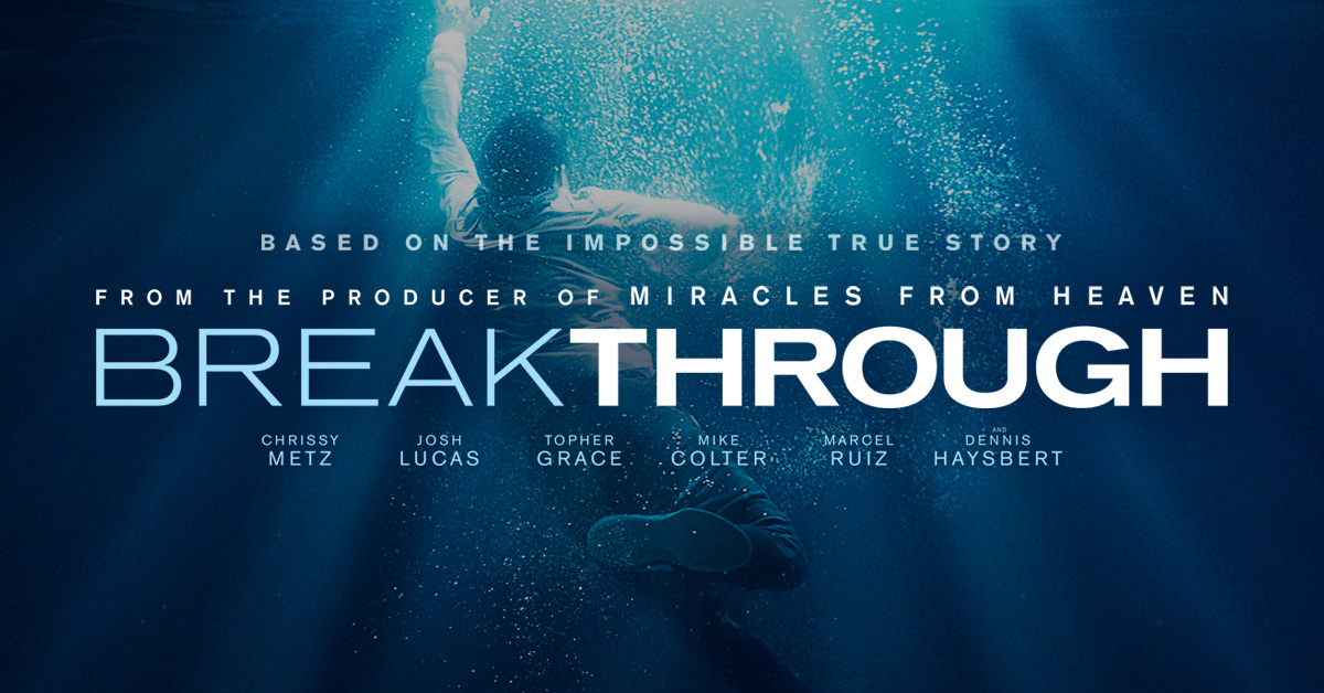 Breakthrough | In Theaters Now