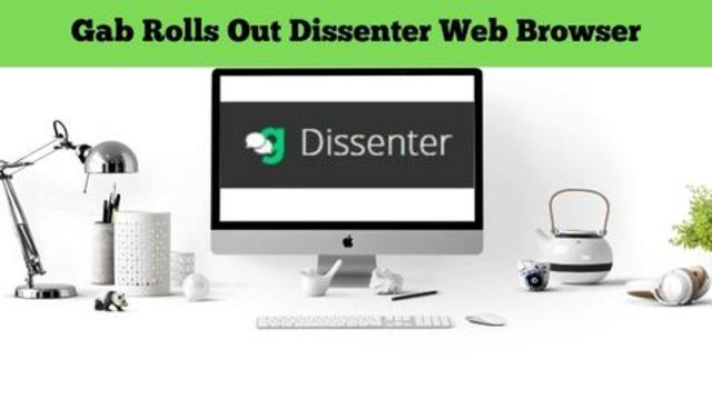 Gab Rolls Out Dissenter Web Browser (Justin Derby)