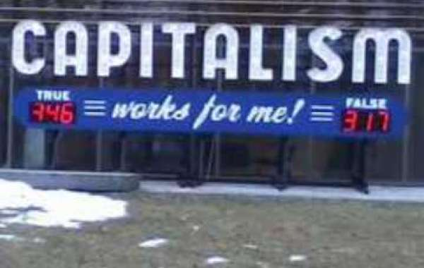 CAPITALISM:   How does it work for you?