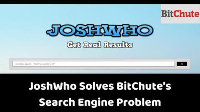 JoshWho Solves BitChute's Search Engine Problem