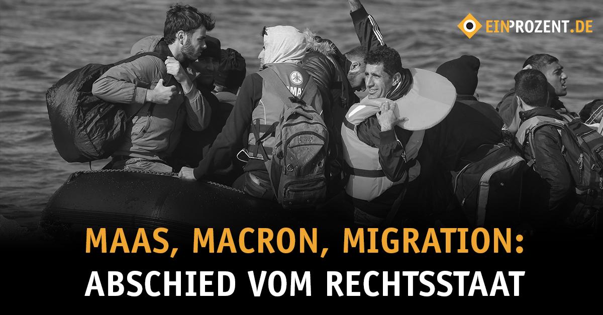 Maas, Macron, Migration: Abschied vom Rechtsstaat