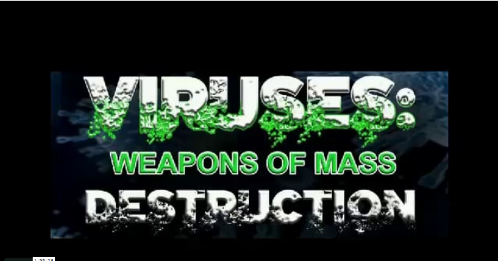 Viruses Weapons of Mass Destruction - Revolution Television