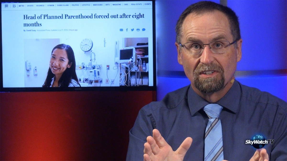 Five in Ten 7/17/19: Planned Parenthood Terminates Its President After Eight Months » SkyWatchTV