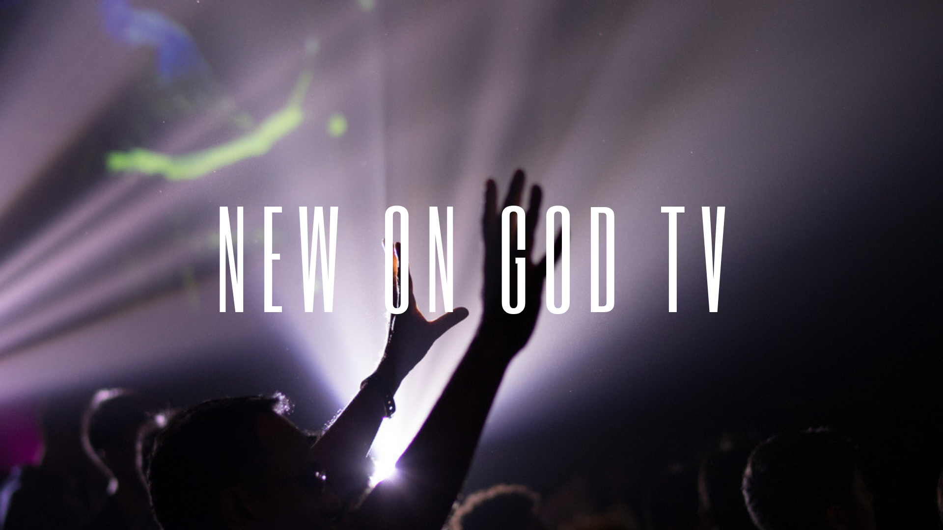 4 Impactful New Shows Coming to GOD TV This Summer and Fall | God TV