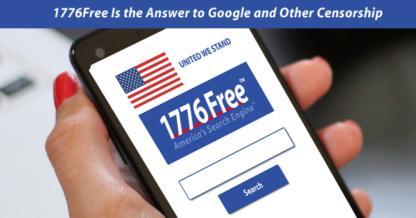 1776Free Is the Answer to Google Censoring Christians, Conservatives and Liberty – 1776Free