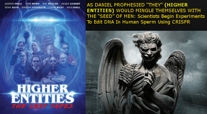"""AS DANIEL PROPHESIED """"THEY"""" (HIGHER ENTITIES) WOULD MINGLE THEMSELVES WITH THE """"SEED"""" OF MEN IN THE LAST DAYS (SEE DAN. 2:43): Scientists Begin Experiments To Edit DNA In Human Sperm Using CRISPR » SkyWatchTV"""