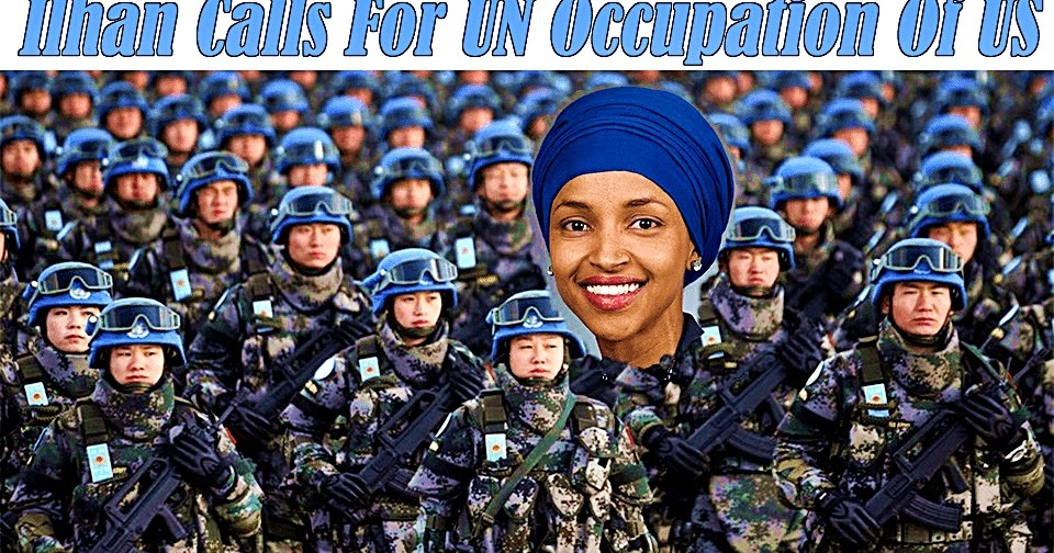 SlantRight 2.0: ILHAN CALLS FOR UN OCCUPATION OF US