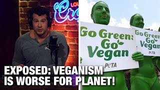 EXPOSED: Veganism is Worse for the Planet! | Louder with Crowder