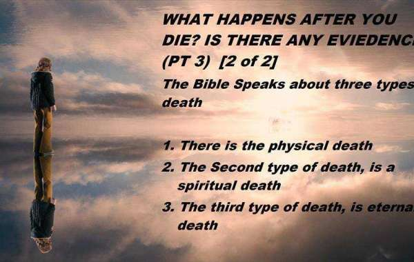 WHAT HAPPENS AFTER YOU DIE? IS THERE ANY EVIEDENCE? (PT 3)  [ 2 of 2]