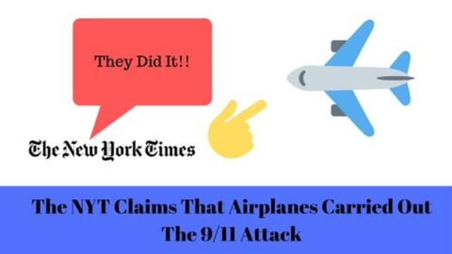 The NYT Claims That Airplanes Carried Out The 9/11 Attack