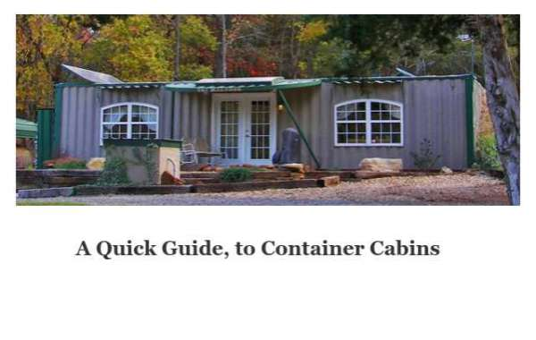 A Quick Guide to Container Cabins