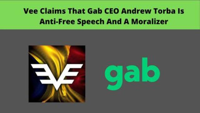 Vee Claims That Gab CEO Andrew Torba Is Anti-Free Speech And A Moralizer