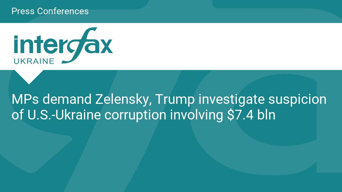 MPs demand Zelensky, Trump investigate suspicion of U.S.-Ukraine corruption involving $7.4 bln