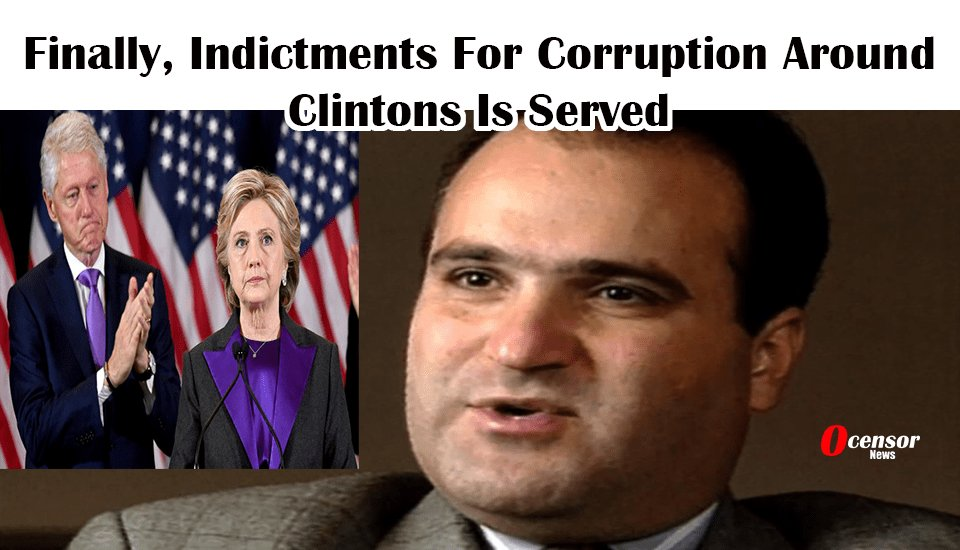 Finally, Indictments For Corruption Around Clinton's Is Served - 0Censor
