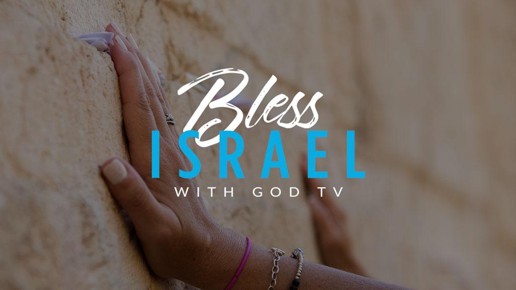Bless Israel – GOD TV