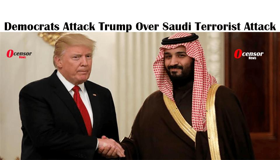 Democrats Attack Trump Over Saudi Terrorist Attack - 0Censor