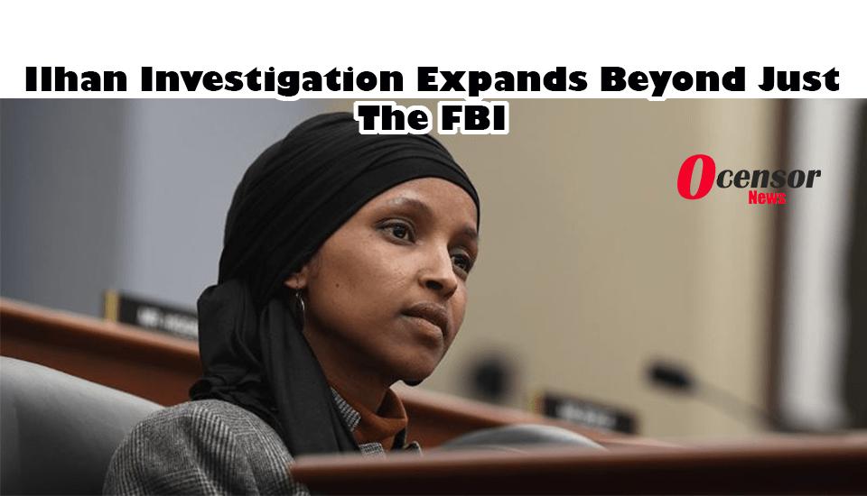 Ilhan Investigation Expands Beyond Just The FBI - 0Censor