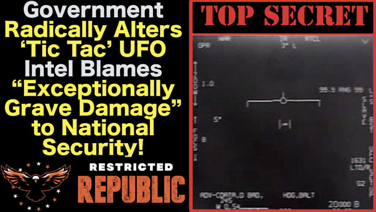 "Government Radically Alters 'Tic Tac' UFO Intel Blames ""Exceptionally Grave Damage"" to National Security! – Justus Knight News"