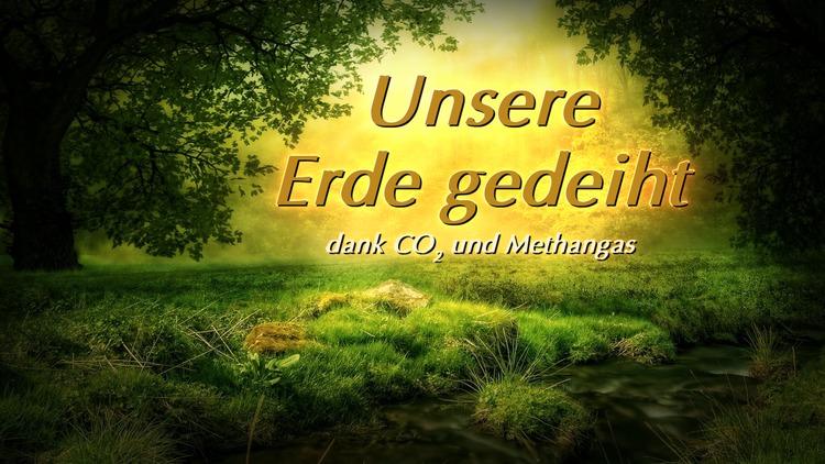 Unsere Erde gedeiht dank CO2 und Methangas | Kla.TV