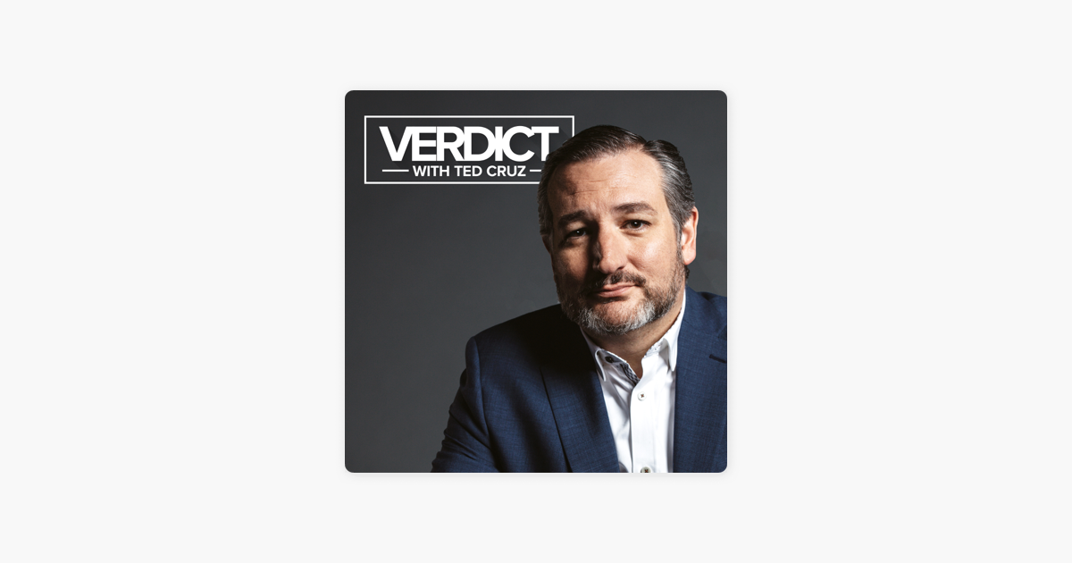 Verdict with Ted Cruz on Apple Podcasts