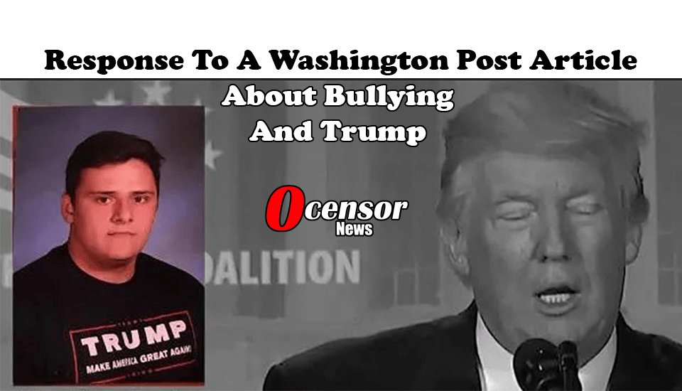 Response To Washington Post Article About Bullying And Trump - 0Censor