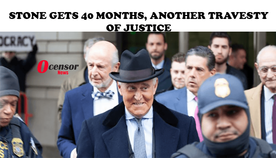 Stone Gets 40 Months, Another Travesty Of Justice - 0Censor