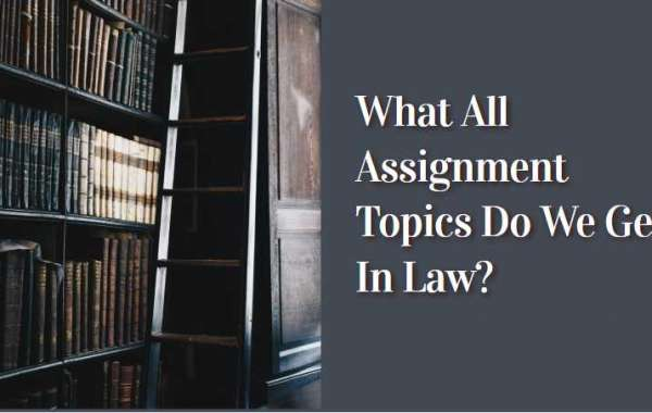 What All Assignment Topics Do We Get In Law?