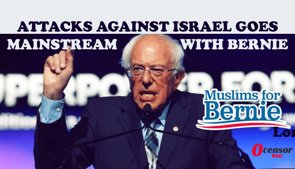 Attacks Against Israel Goes Mainstream With Bernie - 0Censor