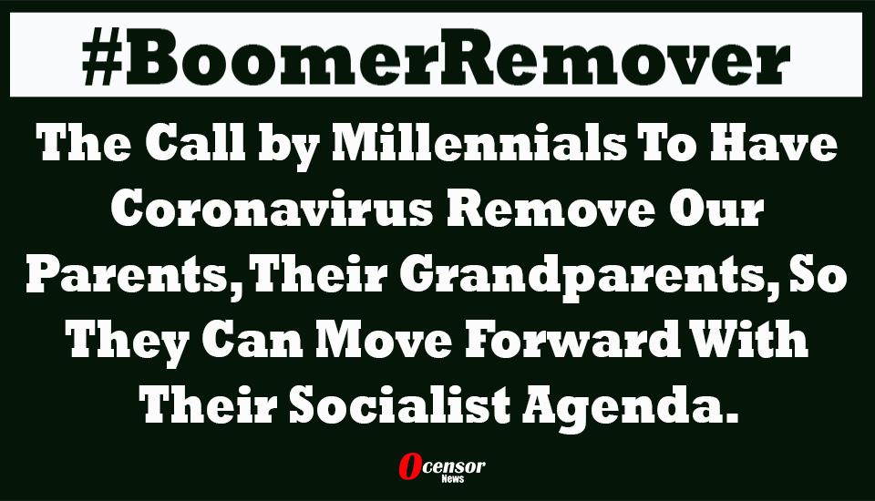 #BoomerRemover - Millennial's Call On Coronavirus To Kill Grandparents - 0Censor