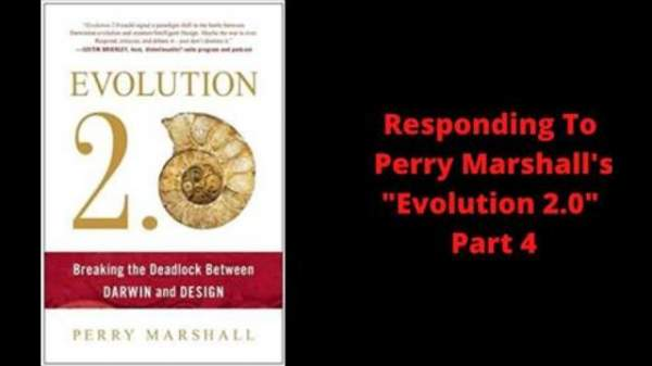 """Responding To Perry Marshall's """"Evolution 2.0"""" Part 4"""