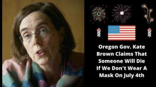 Oregon Gov. Kate Brown Claims That Someone Will Die If We Don't Wear A Mask On July 4th