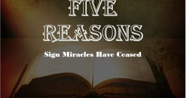 Meet Me At Calvary: Five Reasons Sign Miracle Have Ceased