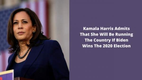Kamala Harris Admits That She Will Be Running The Country If Biden Wins The 2020 Election