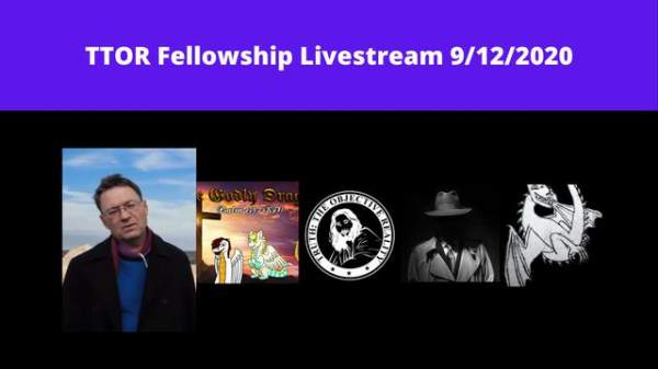 TTOR Fellowship Livestream 9/12/2020 (Brett Keane, Godly Dragon, WilyWyvern, Jay Hall)