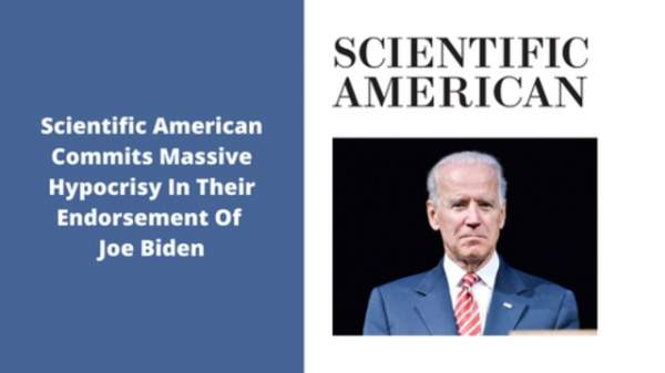 Scientific American Commits Massive Hypocrisy In Their Endorsement Of Joe Biden