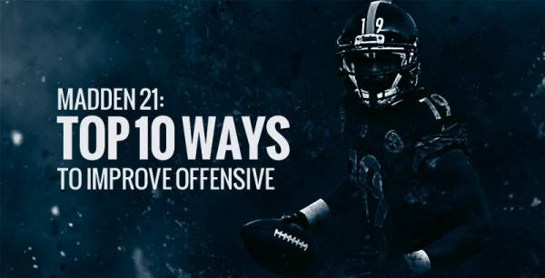 Madden 21:  Top 10 Ways To Improve Offensive | REEXILE