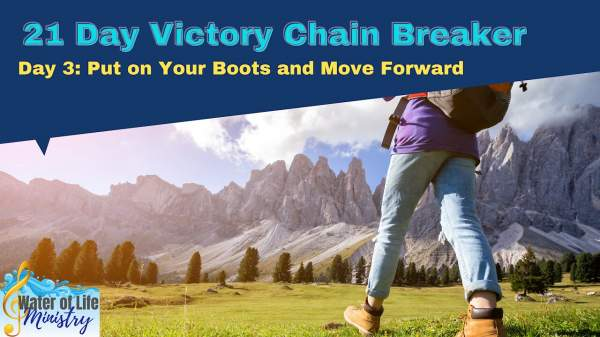 Day 3 VCB Put Your Boots on and Move Forward