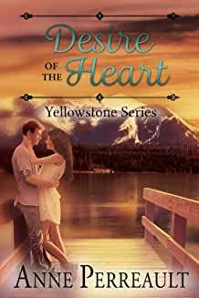 Desire of the Heart (Yellowstone Series, Book 1) by Anne Perreault ~ a review –     Nike N. Chillemi ~ mystery & a merry heart