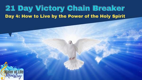 Day 4 VCB How to Live By the Power of the Holy Spirit