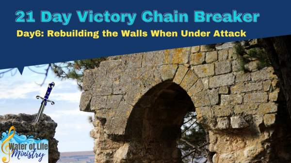 Day 6: Rebuilding the Walls When Under Attack