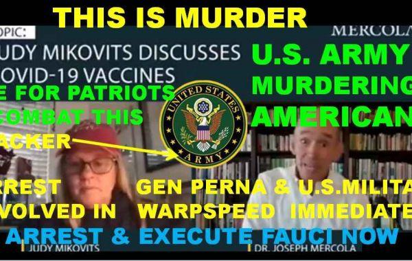 COVID-19 mRNA VAX FACTS: SCIENTIST Dr. JUDY MIKOVITS - U.S. ARMY IS MURDERING AMERICANS; ARREST PERNA ON SIGHT; ARREST A