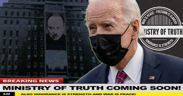 "Biden Being Urged To Create ""Reality Czar"" & ""Ministry Of Truth"" Right Out Of George Orwell's 1984 » Sons of Liberty Media"