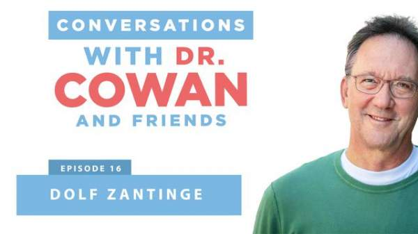 Conversations with Dr. Cowan & Friends| Ep16: Dolf Zantinge