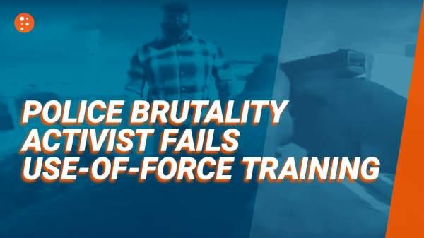Police Brutality Activist Fails Use-of-Force Training | PragerU